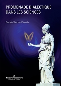 Evariste Sanchez-Palencia - Promenade dialectique dans les sciences.