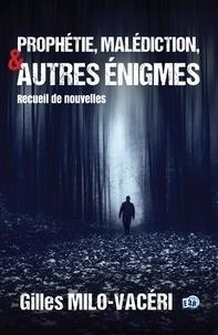 Gilles Milo-Vacéri - Prophétie, malédiction et autres énigmes.