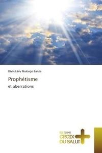 Mulongo banza divin Lévy - Prophétisme - et aberrations.