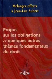 Dalloz et Jean-Luc Aubert - Propos sur les obligations et quelques autres thèmes fondamentaux du droit.