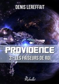 Denis Lereffait - Providence Tome 3 : Les faiseurs de roi.