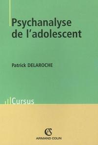 Patrick Delaroche - Psychanalyse de l'adolescent.