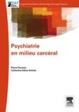 Pierre Thomas et Catherine Adins-Avinée - Psychiatrie en milieu carcéral.