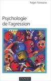 Roger Fontaine - Psychologie de l'agression.