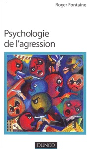 Roger Fontaine - Psychologie de l'agression.