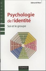 Edmond Marc - Psychologie de l'identité - Soi et le groupe.