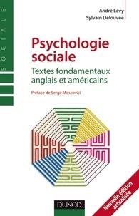 Levy et Sylvain Delouvée - Psychologie sociale - Textes fondamentaux anglais et américains.
