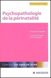 Jacques Dayan - Psychopathologie de la périnatalité.