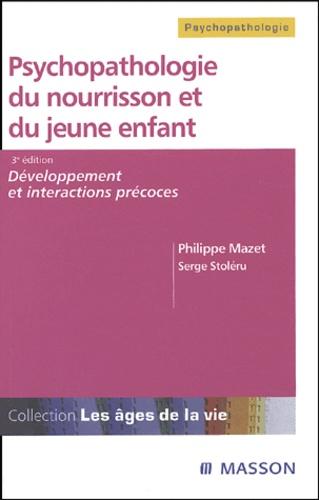 Philippe Mazet - Psychopathologie du nourrisson et du jeune enfant - Développement et interactions précoces.