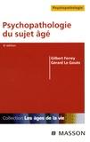 Gilbert Ferrey et Gérard Le Gouès - Psychopathologie du sujet âgé.