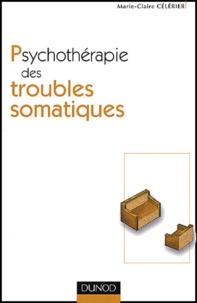 Marie-Claire Célérier - Psychothérapie des troubles somatiques.