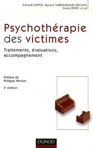 Gérard Lopez et Aurore Sabouraud-Séguin - Psychothérapie des victimes - Traitements, évaluations, accompagnement.