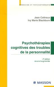 Jean Cottraux et Ivy Marie Blackburn - Psychothérapies cognitives des troubles de la personnalité.