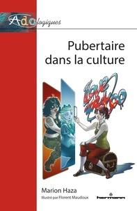 Marion Haza - Pubertaire dans la culture.