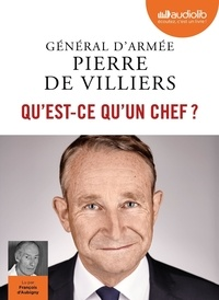 Pierre de Villiers - Qu'est-ce qu'un chef ?. 1 CD audio MP3