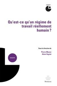 Pierre Musso et Alain Supiot - Qu'est-ce qu'un régime de travail réellement humain ?.