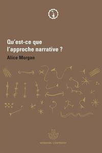Alice Morgan - Qu'est-ce que l'approche narrative ? - Une brève introduction pour tous.