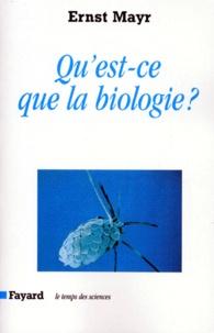 Ernst Mayr - Qu'est-ce que la biologie ?.