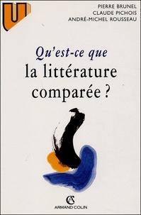 Pierre Brunel et Claude Pichois - Qu'est-ce que la littérature comparée ?.