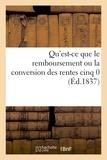 Delaunay - Qu'est-ce que le remboursement ou la conversion des rentes cinq 0.