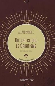 Allan Kardec - Qu'est-ce que le spiritisme ? - Introduction à la connaissance du monde invisible ou des esprits.