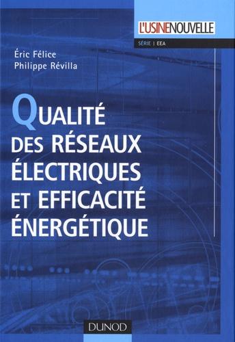 Eric Felice et Philippe Révilla - Qualité des réseaux électriques et efficacité énergétique.