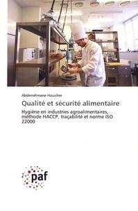 Abderrahmane Houicher - Qualité et sécurité alimentaire - Hygiène en industries agroalimentaires, méthode HACCP, traçabilité et norme ISO 22000.