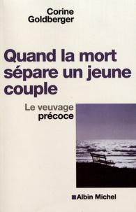 Corine Golberger - Quand la mort sépare un jeune couple - Le veuvage précoce.