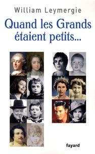 William Leymergie et Franck Ferrand - Quand les Grands étaient petits....