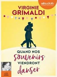 Virginie Grimaldi - Quand nos souvenirs viendront danser. 1 CD audio MP3