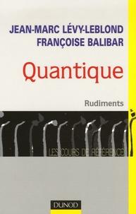 Jean-Marc Lévy-Leblond et Françoise Balibar - Quantique - Rudiments.