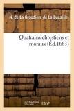 La groudière de la bucaille n De - Quatrains chrestiens et moraux.