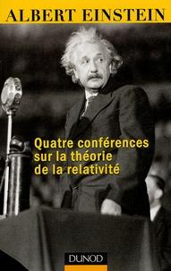 Albert Einstein - Quatre conférences sur la théorie de la relativité - Faites à l'université de Princeton.