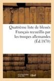 Riche - Quatrième liste de blessés Français recueillis par les troupes allemandes (Éd.1870).