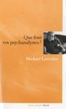 Michael Larivière - Que font vos psychanalystes ?.