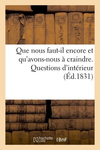 Hachette BNF - Que nous faut-il encore et qu'avons-nous à craindre. Questions d'intérieur.