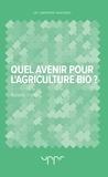 Roland Vidal - Quel avenir pour l'agriculture bio ?.