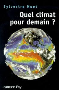 Sylvestre Huet - Quel climat pour demain ?.