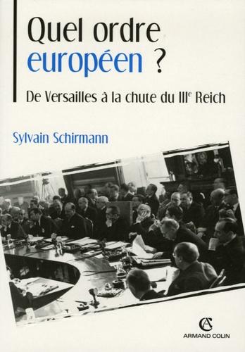 Sylvain Schirmann - Quel ordre européen ? - De Versailles à la chute du IIIe Reich.