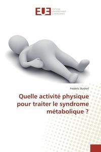 Frédéric Dutheil - Quelle activité physique pour traiter le syndrôme métabolique ?.