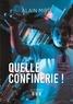 Alain Miro - Quelle confinerie !.