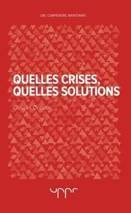 Gabriel Colletis - Quelles crises, quelles solutions.