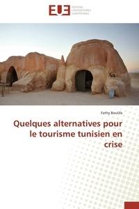 Quelques alternatives pour le tourisme tunisien en crise.pdf