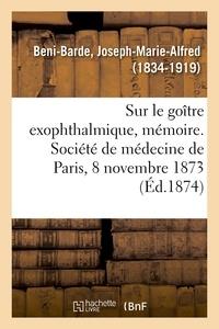 Joseph-Marie-Alfred Beni-Barde - Quelques considérations sur le goître exophthalmique, mémoire.