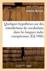 Antoine Meillet - Quelques hypothèses sur des interdictions de vocabulaire dans les langues indo-européennes.