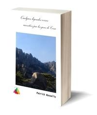 Patrick Rossello - Quelques légendes corses racontées par les gens de Corse.