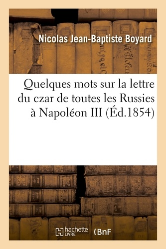 Hachette BNF - Quelques mots sur la lettre du czar de toutes les Russies à Napoléon III.