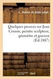 J Lobet - Quelques preuves sur Jean Cousin, peintre sculpteur, géomètre et graveur.
