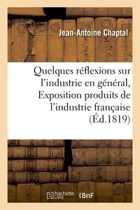 Jean-Antoine Chaptal - Quelques réflexions sur l'industrie en général.