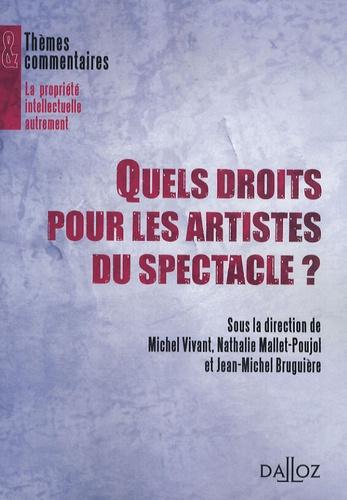 Jean-Michel Bruguière et Nathalie Mallet-Poujol - Quels droits pour les artistes du spectacle ?.